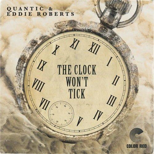 Quantic & Eddie Roberts - The Clock Won't Tick